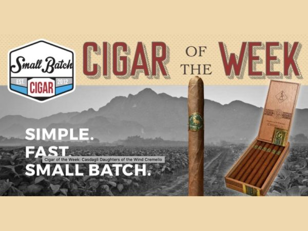 Cremello-Small Batch Cigar of the Week